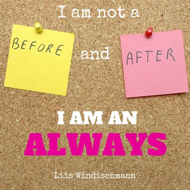 i-am-an-always-liis-windischmann-quote